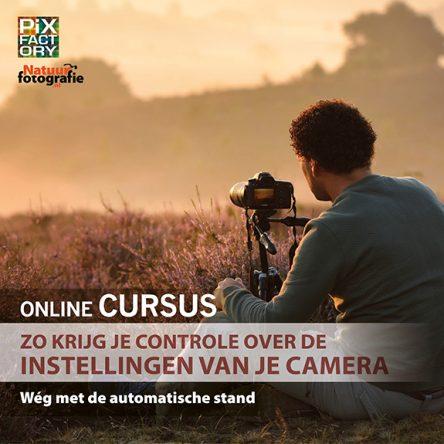 Online cursus: Zo krijg je controle over de instellingen van je camera